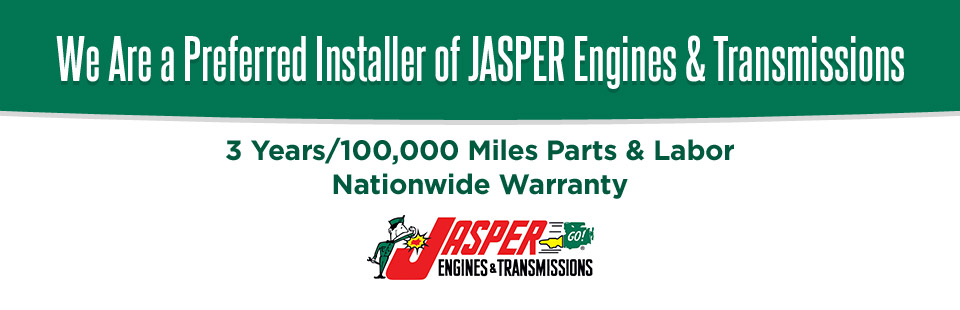 We are a preferred installer of JASPER Engines & Transmissions!