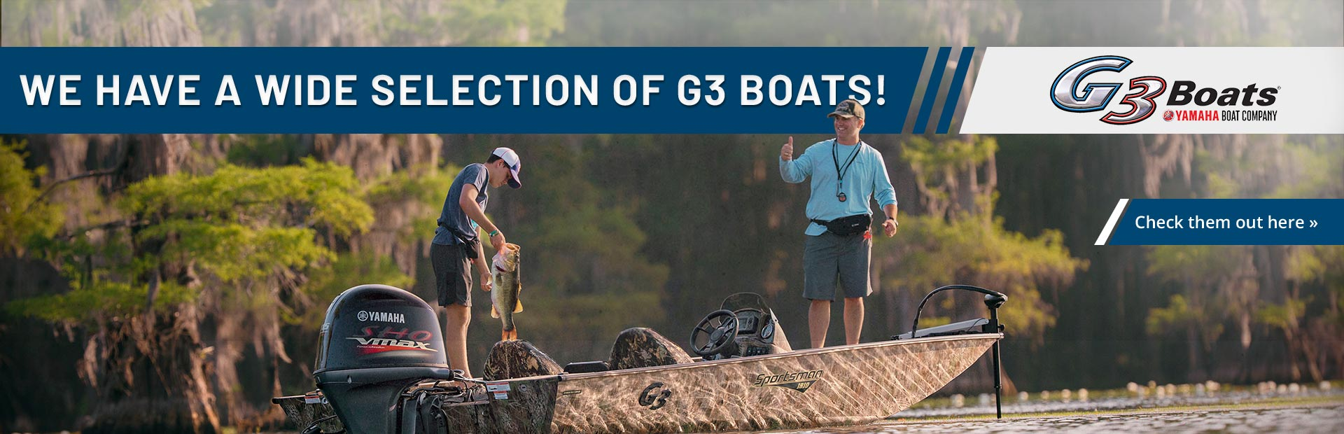 We have a wide selection of G3 boats! Click here to view the models.