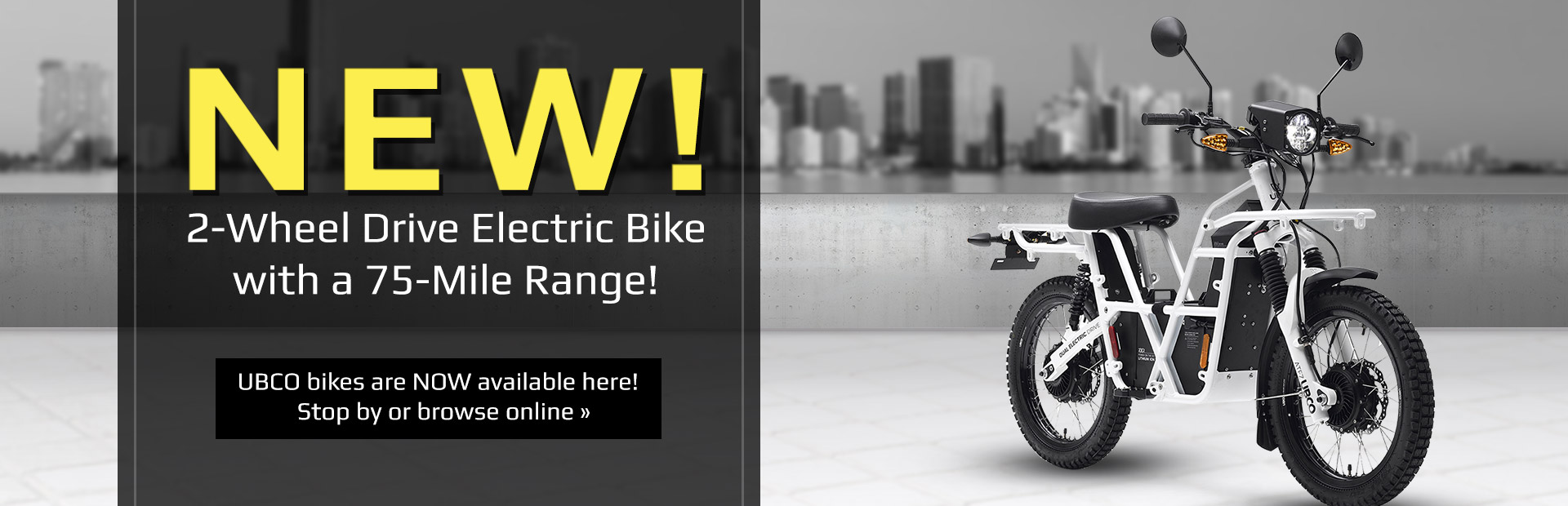 New UBCO 2-wheel drive electric bike with a 75 mile range are now available at Absolute Motosport!  Stop by or click here to browse online.