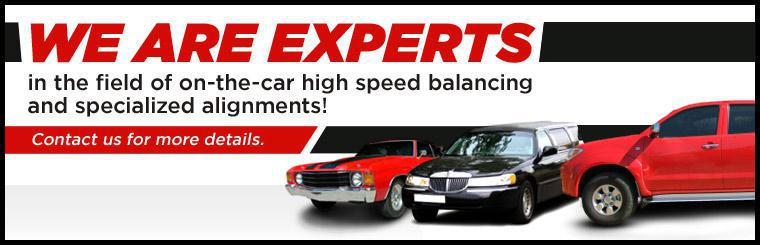 We are experts in the field of on-the-car high speed balancing and specialized alignments! Contact us for more details.
