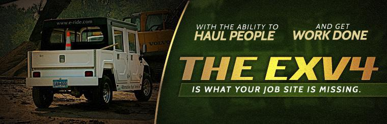 With the ability to haul people and get work done, the EXV4 is what your job site is missing. Click here for more information.