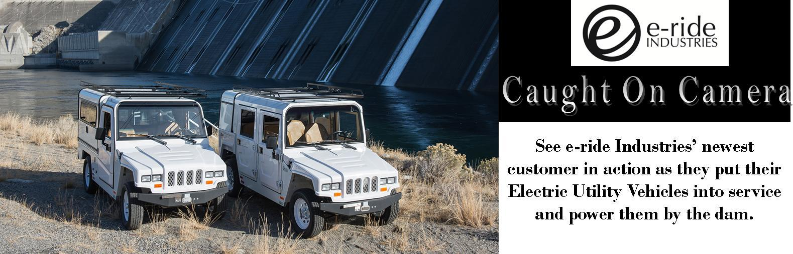 Electric Utility Vehicle, e-ride Industries, low speed vehicles, Electric Vehicles, Grand Coulee Dam, sustainabilty, fleet vehicles