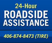 24-Hour Roadside Assistance: 406-874-8473 (TIRE)
