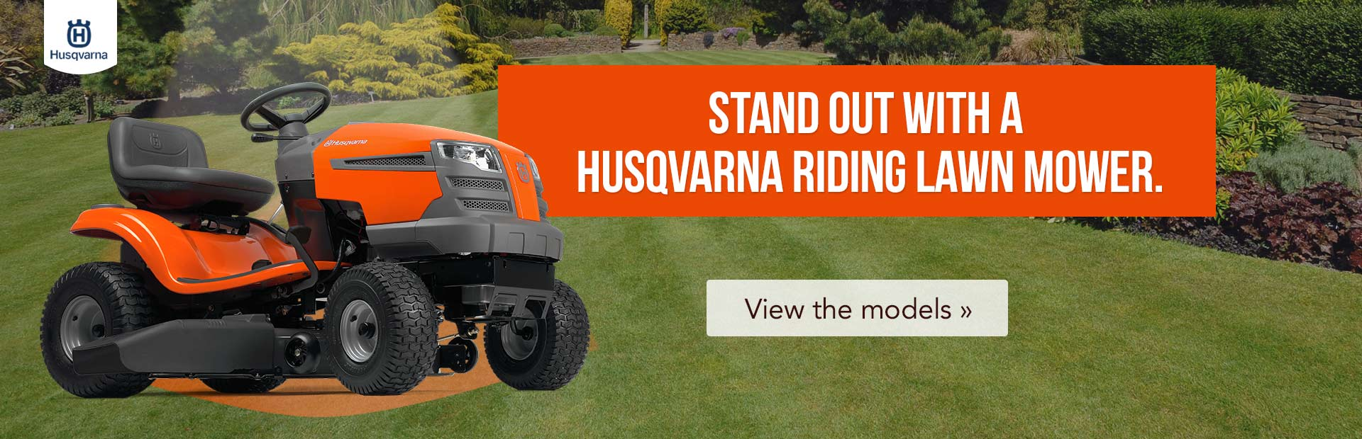 Stand out with a Husqvarna riding lawn mower.