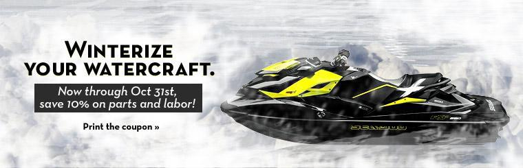 Winterize your watercraft. Now through Oct 31st, save 10% on parts and labor! Click here to print the coupon.