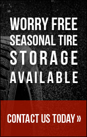 Worry Free Seasonal Tire Storage Available. Contact us today.