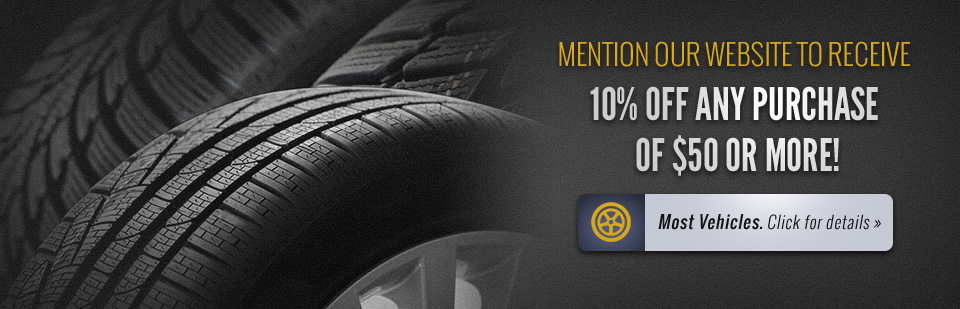 Mention our website to receive 10% off any purchase of $50 or more (on most vehicles)! Click here for details.