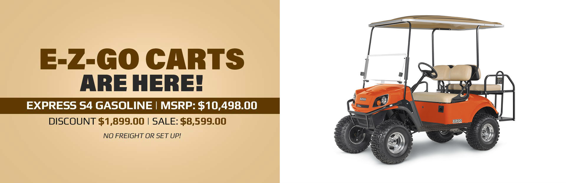 E-Z-GO carts are here! The Express S4 - Gas is on sale for $8,599.00! Click here to view the model.