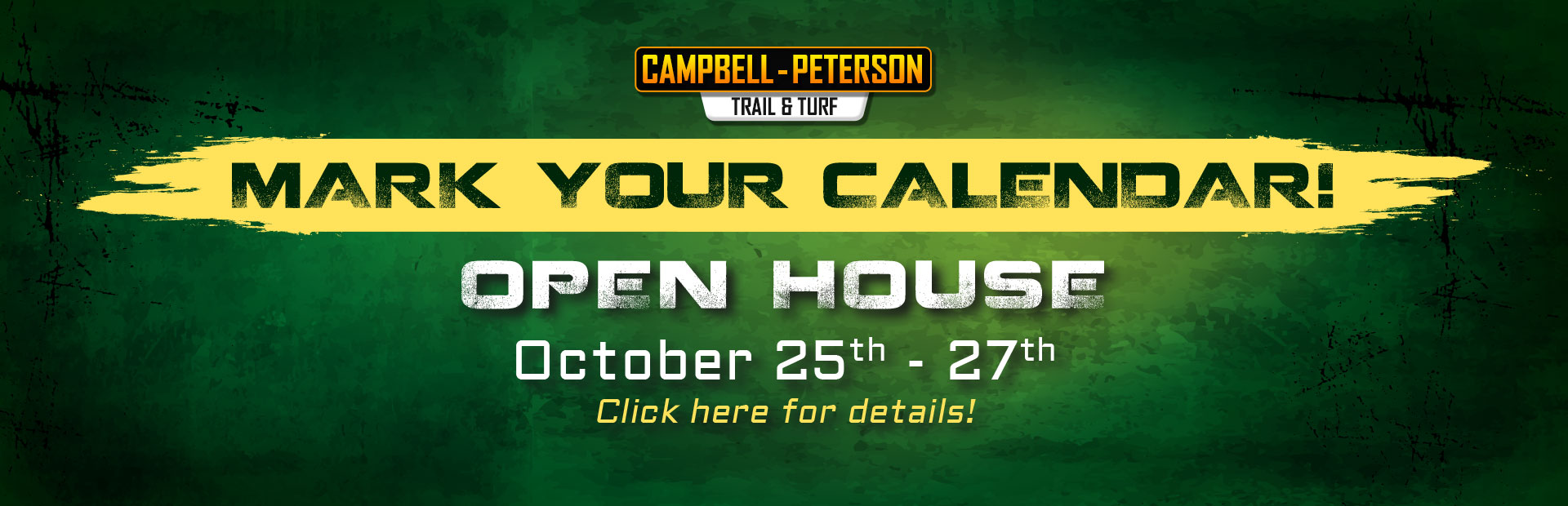 Join us for our Open House October 25th through 27th! Click here for details!