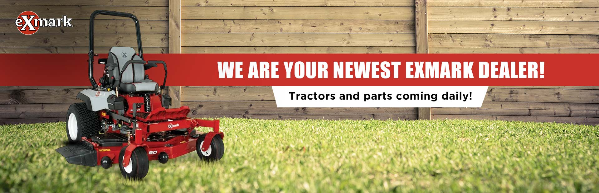 We now sell eXmark! Tractors and parts coming daily! Click here to view the inventory.