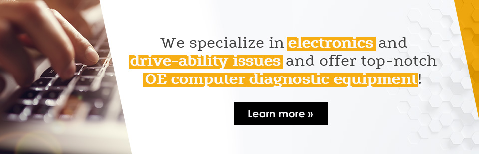 We specialize in electronics and drive-ability issues and offer top-notch OE computer diagnostic equipment!