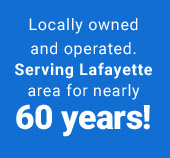 Locally owned and operated. Serving Lafayette area for nearly 60 years!