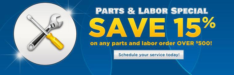Parts & Labor Special: Save 15% on any parts and labor order over $500! Schedule your service today!