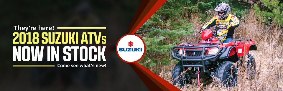 2018 Suzuki ATVs Now in Stock: Click here to view the models.
