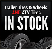Trailer Tires & Wheels AND ATV Tires in Stock