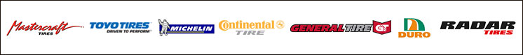 We provide products from Mastercraft, Toyo, Michelin®, Continental, General, Duro and Radar.