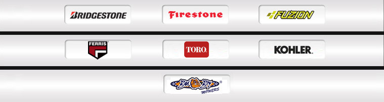 We carry products from Bridgestone, Firestone, Fuzion, Ferris, Toro, Kohler, and Bad Boy.