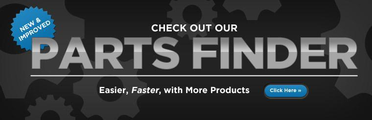 Click here to check out our new and improved parts finder!