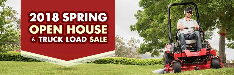 2018 Spring Open House & Truck Load Sale: Click here for details.