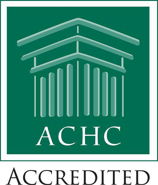 We are accredited by ACHC.