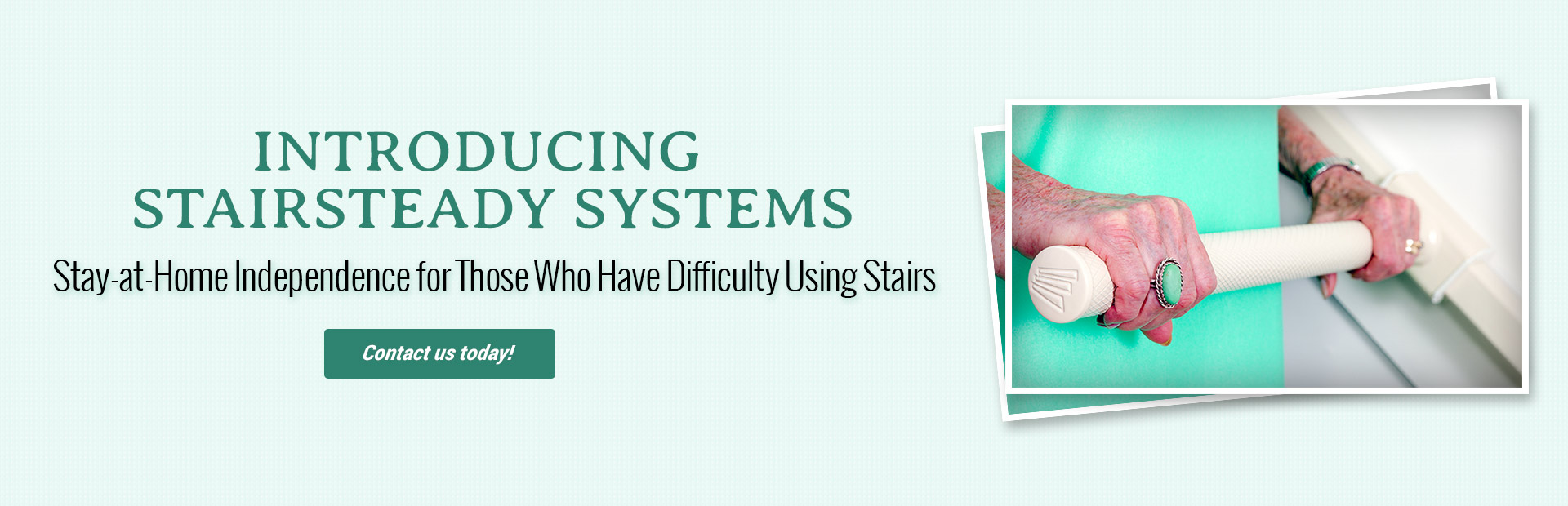 Introducing StairSteady Systems: Stay-at-Home Independence for Those Who Have Difficulty Using Stair