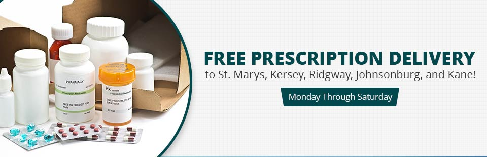 We offer free prescription delivery to St. Marys, Kersey, Ridgway, Johnsonburg, and Kane Monday through Saturday!