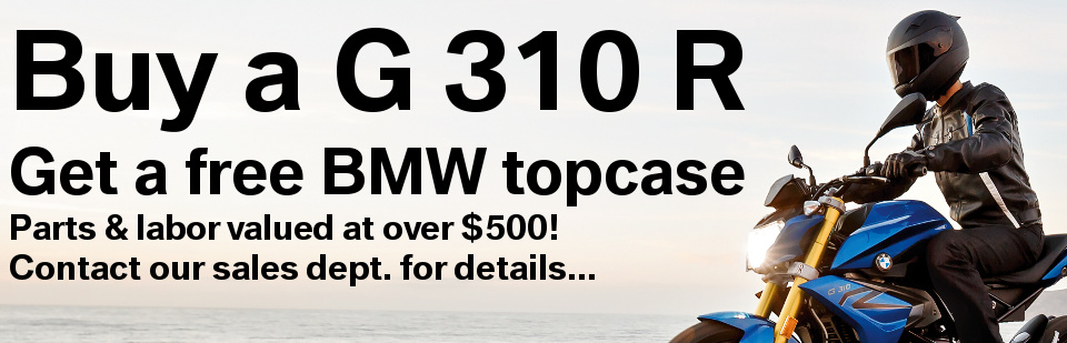 Boss lost his mind so we're giving away 29 liter BMW topcases with every new G 310 R purchase!!! Don't wait this deal if bananas!