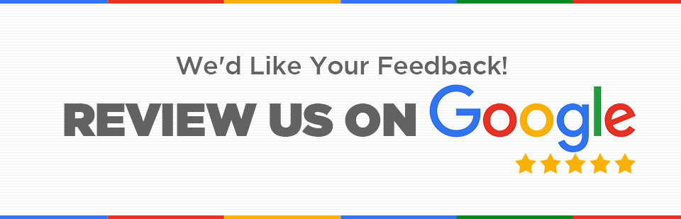 We'd like your feedback! Review us on Google!