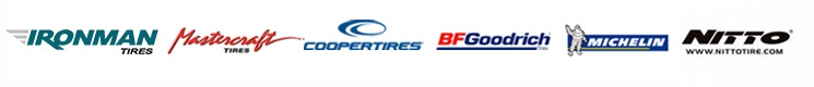We carry products from Ironman, Mastercraft, Nitto, BFGoodrich®, Michelin®, and cooper