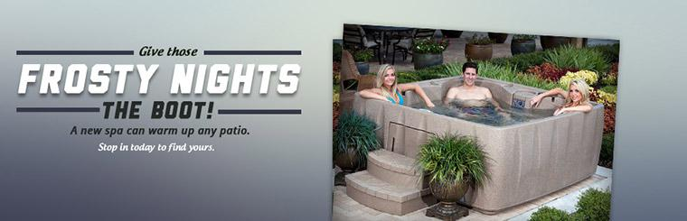 Give those frosty nights the boot! A new spa can warm up any patio. Stop in today to find yours.