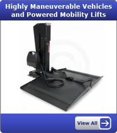 Highly Maneuverable Vehicles and Powered Mobility Lifts