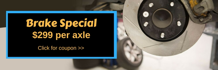 Brake Special $299 per axle with coupon!
