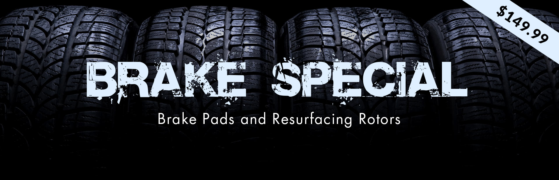 $149.99 Brake Special: Click here for details.