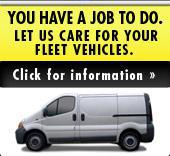 You have a job to do. Let us care for your fleet vehicles. Click for information.