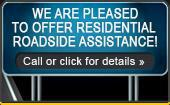We are pleased to offer residential roadside assistance! Call or click for details.