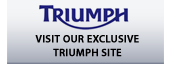 Visit our exclusive Triumph site