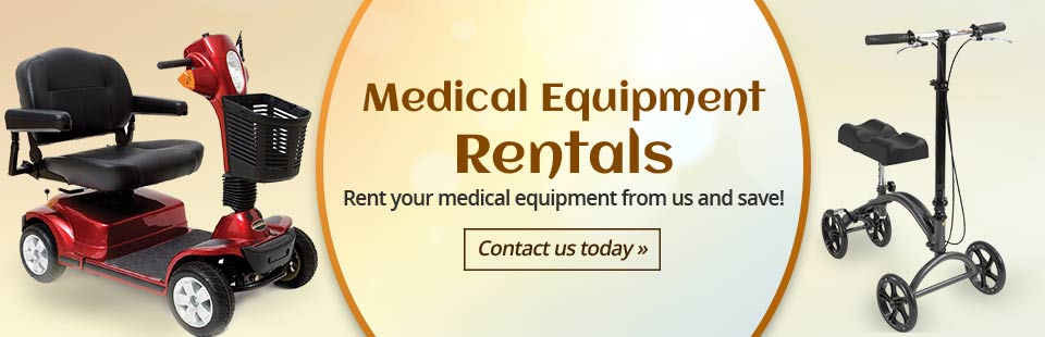 Medical Equipment Rentals: Click here for more information.