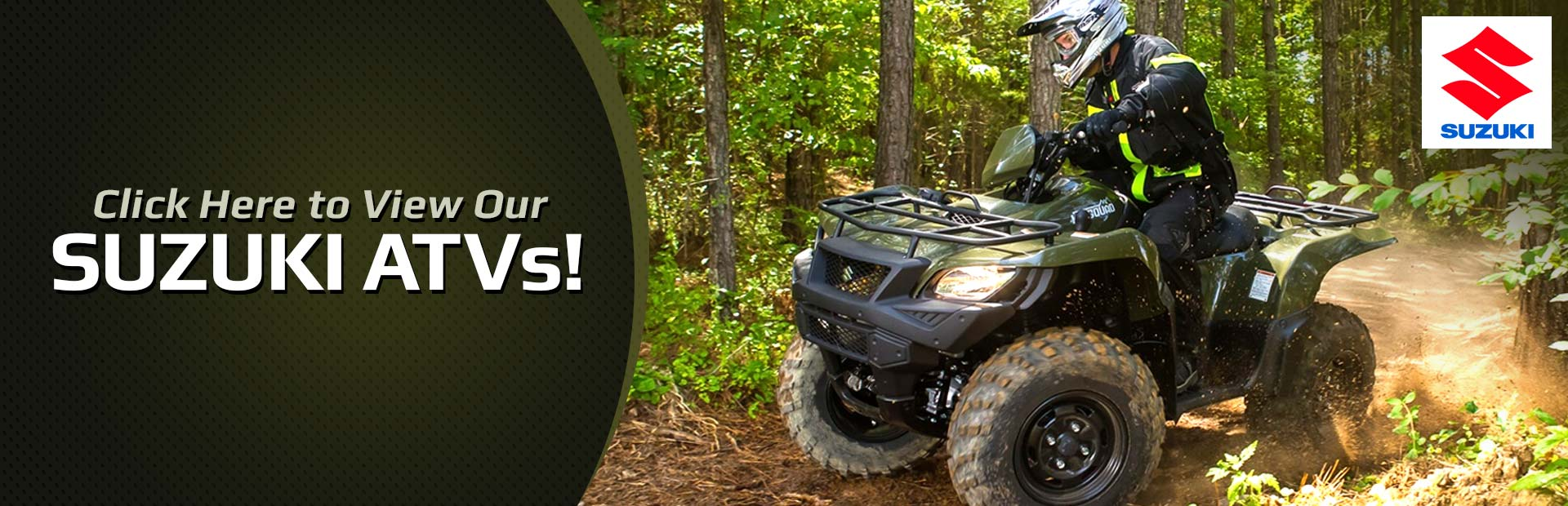 Click here to view our Suzuki ATVs!