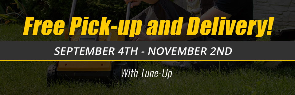 Get free pick-up and delivery September 4th - November 2nd with tune-up!