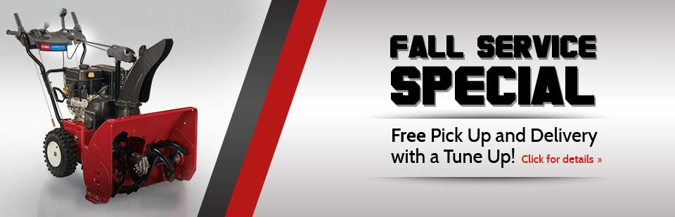 Fall Service Special: Get free pick up and delivery with a tune up! Click here for details.