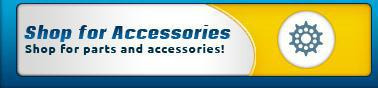 Shop for Accessories: Shop for parts and accessories!