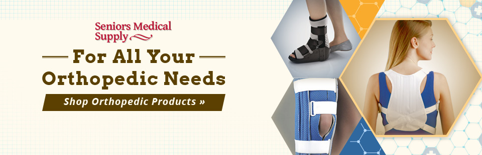 Click here to shop our selection of orthopedic products!