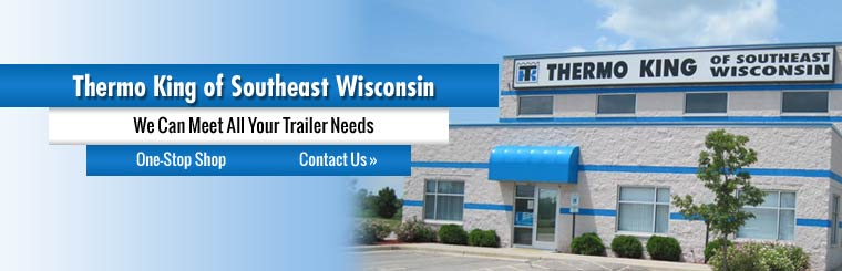 Thermo King of Southeast Wisconsin can meet all your trailer needs.