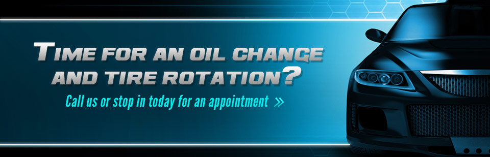 Time for an oil change and tire rotation? Call us or stop in today for an appointment.
