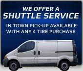 We Offer A Shuttle Service: In Town Pick-Up Available With Any 4 Tire Purchase!