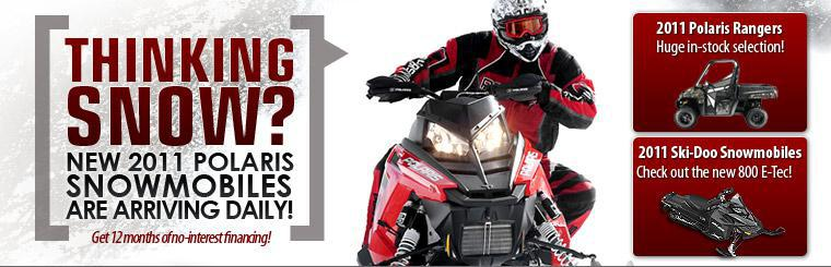 Thinking snow?  New 2011 Polaris snowmobiles are arriving daily!