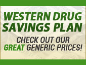 Western Drug Savings Plan. Check out our great generic prices!