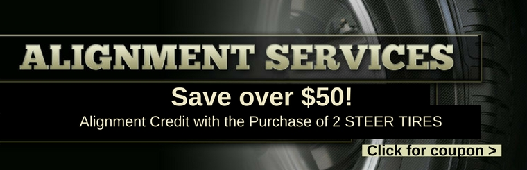 Save over $50 alignment credit with the purchase of 2 steer tires. Click for coupon.