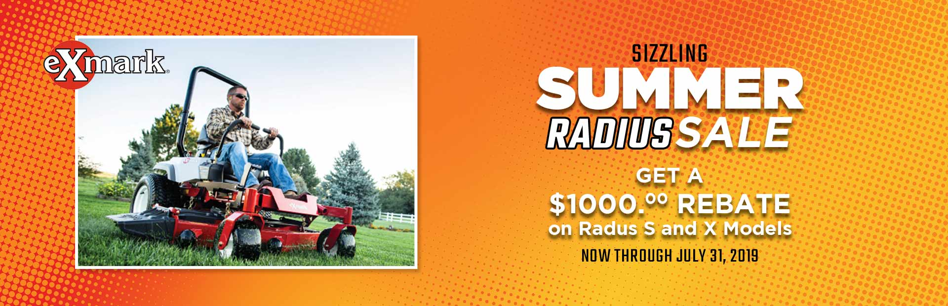 Sizzling Summer Radius Sale. GET A $1,000.00 REBATE on Radius S and X Models!!