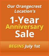 Our Orangecrest Location's 1-Year Anniversary Sale Begins July 1st